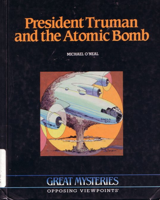 a review of the article about truman and his decision to use the atomic bomb on japan History essays - atomic bomb  america's decision to drop the atomic bomb on japan  truman and the use of atomic bombs against japan.